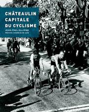 'Châteaulin, capitale du cyclisme' : ouvrage de Jean-Paul Ollivier