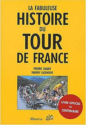 Pierre Chany : La fabuleuse histoire du Tour de France