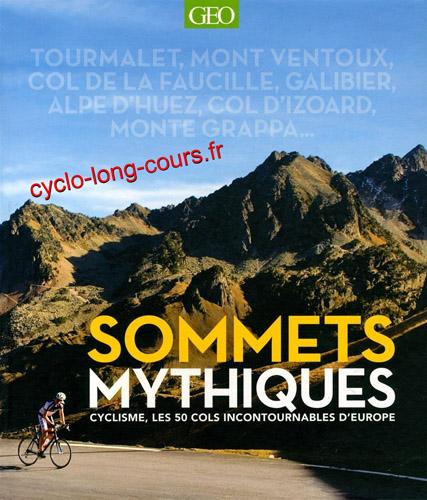 Sommets Mythiques : 50 cols incontournables d'Europe